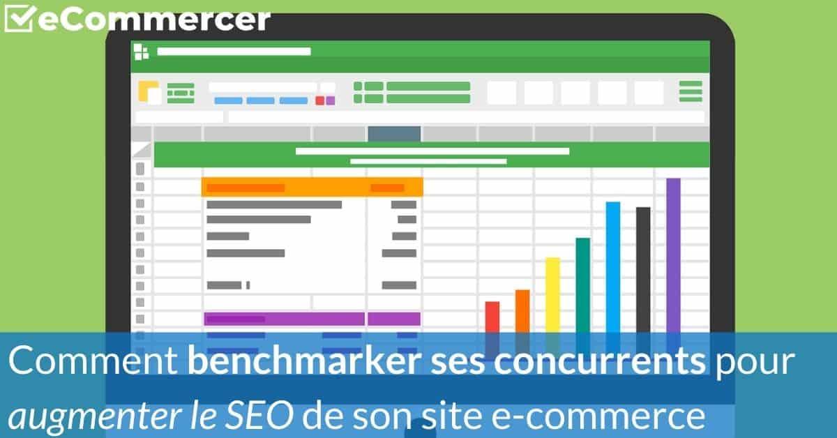 Benchmarkez vos concurrents pour augmenter le SEO de votre site